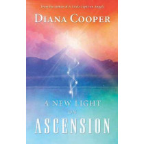 A New Light on Ascension by Diana Cooper, 9781844090358