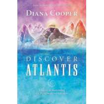 Discover Atlantis: A Guide to Reclaiming the Wisdom of the Ancients by Diana Cooper, 9781844091041