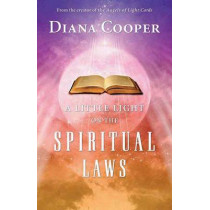 A Little Light on the Spiritual Laws by Diana Cooper, 9781844091218