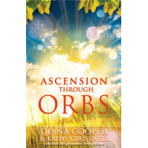 Ascension Through Orbs by Diana Cooper, 9781844091508