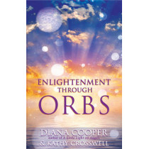 Enlightenment Through Orbs by Diana Cooper, 9781844091539