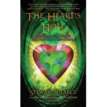The Heart's Note: Sounding Love in Your Life from Your Heart's Secret Chamber by Stewart Pearce, 9781844095063