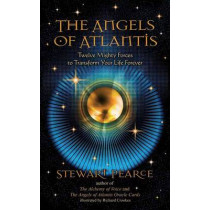 The Angels of Atlantis: Twelve Mighty Forces to Transform Your Life Forever by Stewart Pearce, 9781844095698