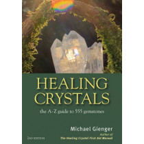 Healing Crystals: The A - Z Guide to 555 Gemstones by Michael Gienger, 9781844096473