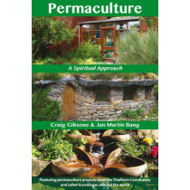 Permaculture: A Spiritual Approach by Craig Gibsone, 9781844096572