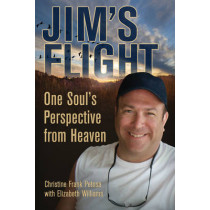 Jim's Flight: One Soul's Perspective from Heaven by Christine Frank Petosa, 9781844097067