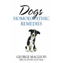 Dogs: Homoeopathic Remedies by George Macleod, 9781844131969
