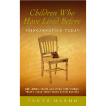 Children Who Have Lived Before: Reincarnation today by Trutz Hardo, 9781844132980