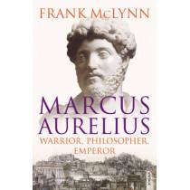 Marcus Aurelius: Warrior, Philosopher, Emperor by Frank McLynn, 9781844135271