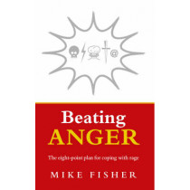 Beating Anger: The eight-point plan for coping with rage by Mike Fisher, 9781844135646