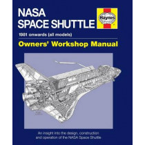 NASA Space Shuttle Owners' Workshop Manual: An insight into the design, construction and operation of the NASA Space Shuttle by David Baker, 9781844258666