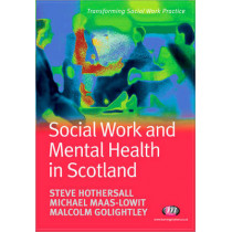 Social Work and Mental Health in Scotland by Steve J. Hothersall, 9781844451302