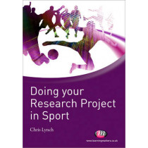 Doing your Research Project in Sport by Chris Lynch, 9781844451647