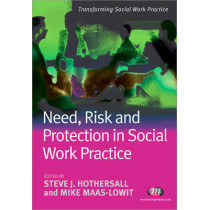 Need, Risk and Protection in Social Work Practice by Steve J. Hothersall, 9781844452521