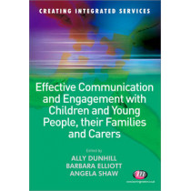 Effective Communication and Engagement with Children and Young People, their Families and Carers by Alison Dunhill, 9781844452651