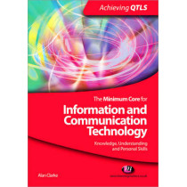 The Minimum Core for Information and Communication Technology: Knowledge, Understanding and Personal Skills by Alan Clarke, 9781844452699