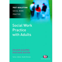 Social Work Practice with Adults by Di Galpin, 9781844452927