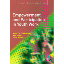 Empowerment and Participation in Youth Work by Annette Fitzsimons, 9781844453474