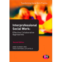 Interprofessional Social Work: Effective Collaborative Approaches by Anne Quinney, 9781844453795