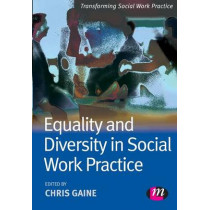 Equality and Diversity in Social Work Practice by Chris Gaine, 9781844455935
