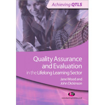Quality Assurance and Evaluation in the Lifelong Learning Sector by John Dickinson, 9781844458363