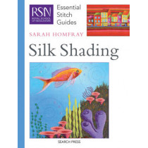 RSN Essential Stitch Guides: Silk Shading by Sarah Homfray, 9781844485857