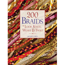 200 Braids to Loop, Knot, Weave & Twist by Jacqui Carey, 9781844486526