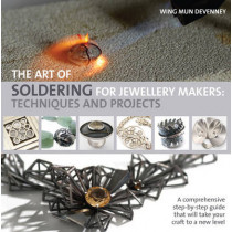 The Art of Soldering for Jewellery Makers: Techniques and Projects by Wing Mun Devenney, 9781844489626