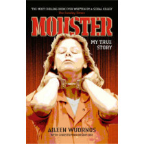 Monster: My True Story by Aileen Wuornos, 9781844542376