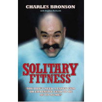 Solitary Fitness by Charles Bronson, 9781844543090
