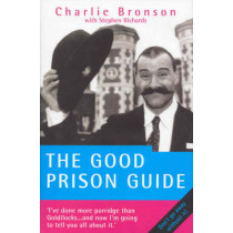 The Good Prison Guide by Charles Bronson, 9781844543595