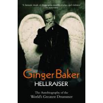 Ginger Baker: Hellraiser by Ginger Baker, 9781844549665