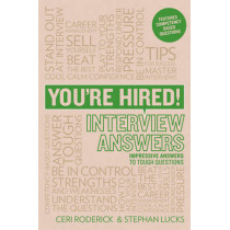 You're Hired! Interview Answers: Brilliant Answers to Tough Interview Questions by Ceri Roderick, 9781844552290