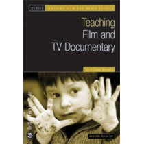 Teaching Film and TV Documentary by Sarah Casey Benyahia, 9781844572236