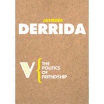 The Politics of Friendship by Jacques Derrida, 9781844670543