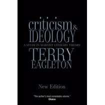 Criticism and Ideology: A Study in Marxist Literary Theory by Terry Eagleton, 9781844670802