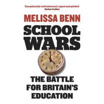 School Wars: The Battle for Britain's Education by Melissa Benn, 9781844670918
