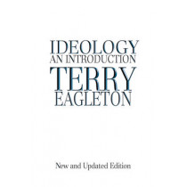 Ideology: An Introduction by Terry Eagleton, 9781844671434