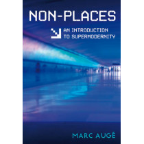 Non-Places: An Introduction to Supermodernity by Marc Auge, 9781844673117