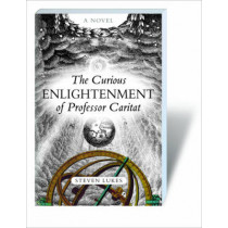 The Curious Enlightenment of Professor Caritat by Steven Lukes, 9781844673698