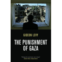 The Punishment of Gaza by Gideon Levy, 9781844676019