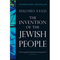 The Invention of the Jewish People by Shlomo Sand, 9781844676231