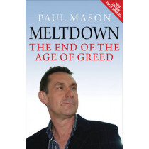 Meltdown: The End of the Age of Greed by Paul Mason, 9781844676538