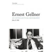 Ernest Gellner: An Intellectual Biography by John A. Hall, 9781844677580