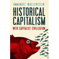 Historical Capitalism: with Capitalist Civilization by Immanuel Wallerstein, 9781844677665