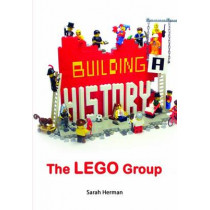 Building a History: The Lego Group by Sarah Herman, 9781844681259