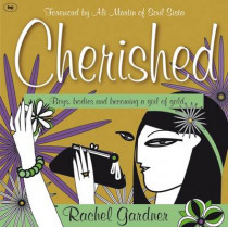 Cherished: Boys, Bodies and Becoming a Girl of Gold by Rachel Gardner, 9781844743896