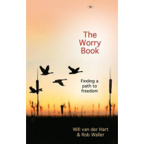 The Worry Book: Finding a Path to Freedom by Will van der Hart, 9781844745432