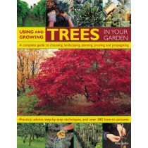 Using and Growing Trees in Your Garden by Michael W. Buffin, 9781844764273