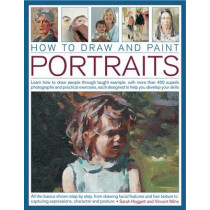 How to Draw and Paint Portraits by Sarah & Milne, Vincent Hoggett, 9781844769537